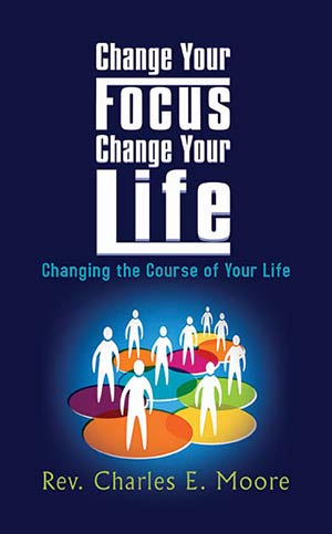 Change-Your-Focus-Change-Your-Life-Moore-Kalpart-SBPRA-CoverDesign